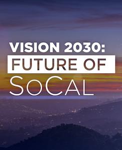 Vision 2030: Future of SoCal